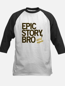 Epic Story Bro Tee