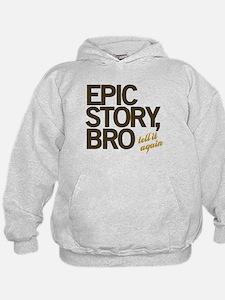 Epic Story Bro Hoodie