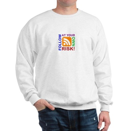 Follow At Your Own Risk! RSS Icon Sweatshirt