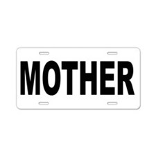 Mother Aluminum License Plate