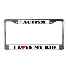 Autism I Love My Kid License Plate Frame