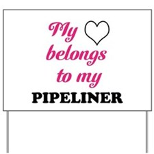 My Heart Belongs to my Pipeli Yard Sign