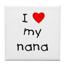 I love my nana Tile Coaster