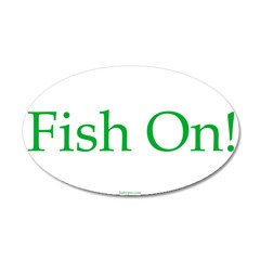 Fish on! 22x14 Oval Wall Peel