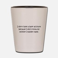 Mothers Maiden Name Problems Shot Glass