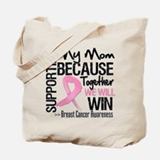 Support Mom Breast Cancer Tote Bag