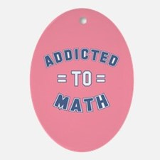 Addicted to Math Ornament (Oval)