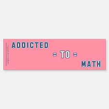 Addicted to Math Bumper Bumper Sticker