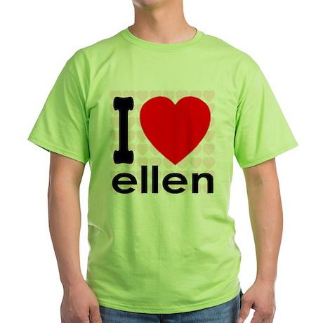 I Love ellen Green T-Shirt