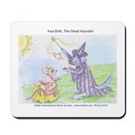 """Inca Dink, The Great Houndini"" Mousepad"