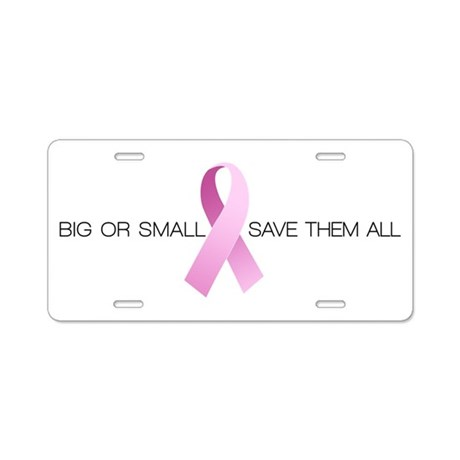 Big or Small Save them All Aluminum License Plate