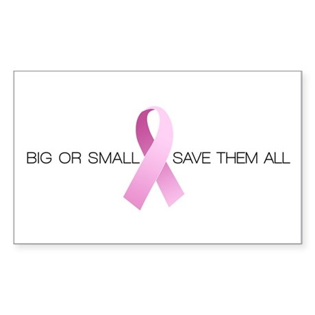 Big or Small Save them All Sticker (Rectangle)