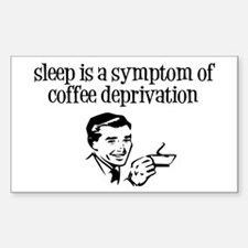 """""""Coffee deprivation"""" Decal"""