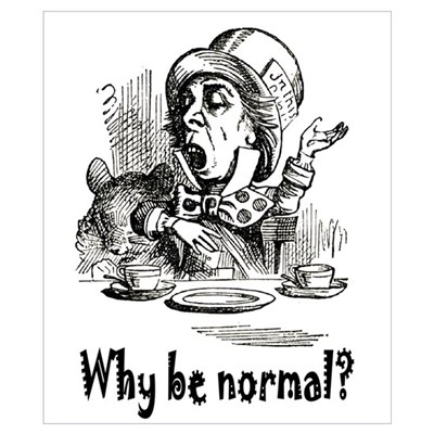WHY BE NORMAL? Poster