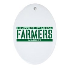 I Support My Local Farmers Market Ornament (Oval)
