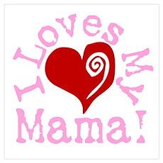 I LOVES My Mama! Poster