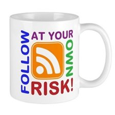 Follow At Your Own Risk! RSS Icon Mug