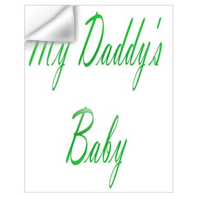 my daddy's baby Wall Decal