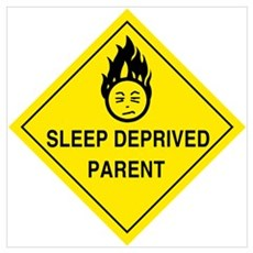 Sleep Deprived Parent Poster