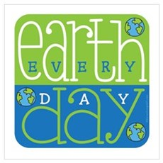 Earth Day Ecery Day Poster