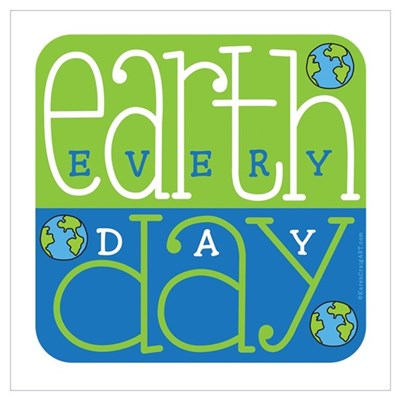 Earth Day Ecery Day Canvas Art
