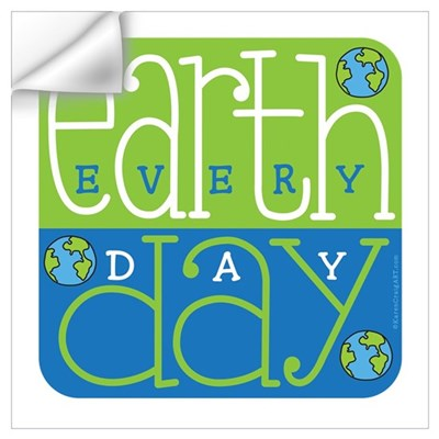 Earth Day Ecery Day Wall Decal