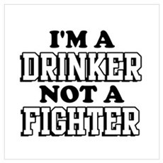 DRINKER not a FIGHTER Poster