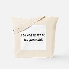 too paranoid Tote Bag