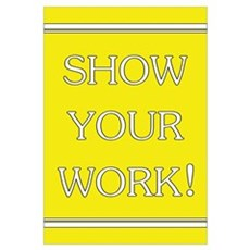 """Show Your Work"" Framed Print"