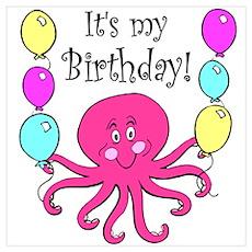 It's My Birthday! Octopus Birthday Pri Poster