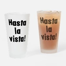 hasta la vista! Drinking Glass
