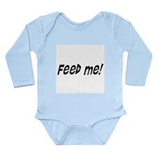 feed me! Long Sleeve Infant Bodysuit