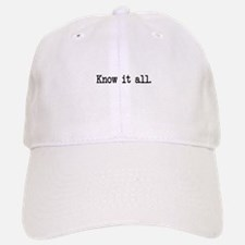 know it all Baseball Baseball Cap