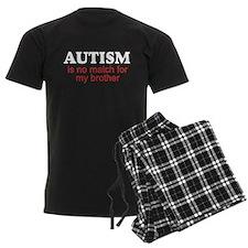 Autism no match 4 bro Pajamas