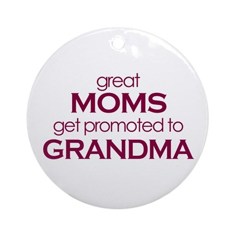 Great moms get promoted to grandma Ornament (Round