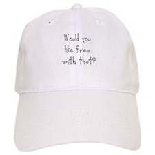 would you like fries Baseball Cap