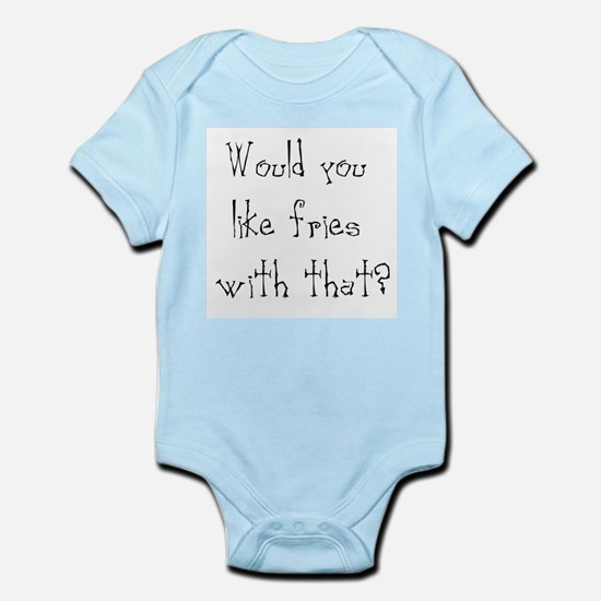 would you like fries Infant Bodysuit