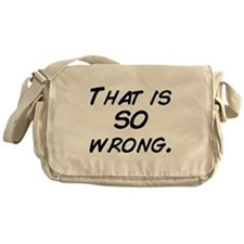 that is so wrong Messenger Bag