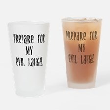 my evil laugh Drinking Glass