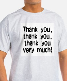 thank you thank you T-Shirt