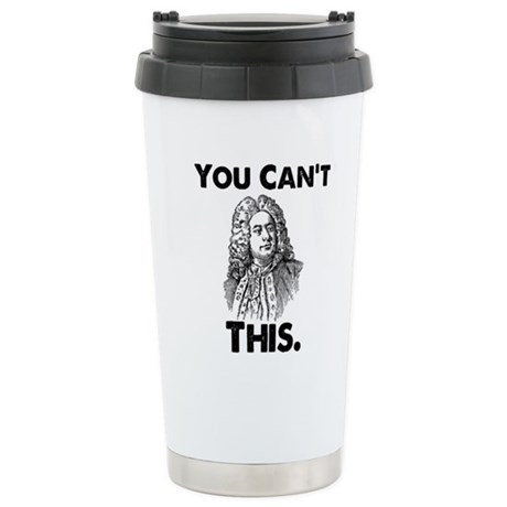 You Can't Handel This Stainless Steel Travel Mug