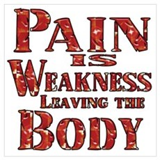 Pain is Weakness Leaving the Body Framed Print