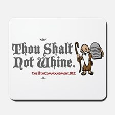 Thou Shalt Not Whine Mousepad