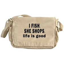 I FISH. SHE SHOPS. Messenger Bag