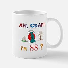 AW, CRAP! I'M 88! Gift Mug