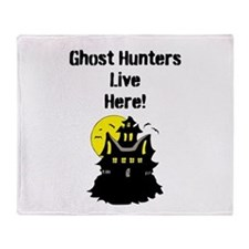 Ghost Hunters Live Here! Throw Blanket