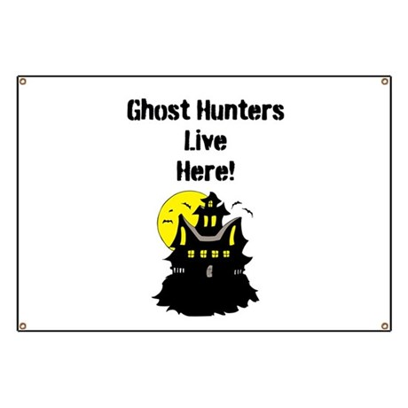 Ghost Hunters Live Here! Banner