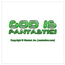 GOD IS FANTASTIC! Poster