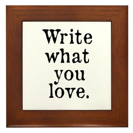 Write What You Love Framed Tile
