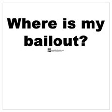Where is my bailout? Poster